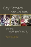 Gay Fathers, Their Children, and the Making of Kinship (eBook, ePUB)