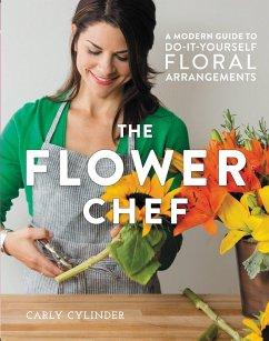 The Flower Chef (eBook, ePUB) - Cylinder, Carly