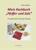 Mein Kochbuch Pfeffer und Salz: 70 traditionelle Hunsrücker Rezepte (eBook, ePUB)