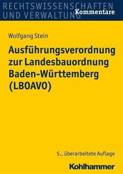 Ausführungsverordnung zur Landesbauordnung Baden-Württemberg (LBOAVO) (eBook, ePUB) - Stein, Wolfgang