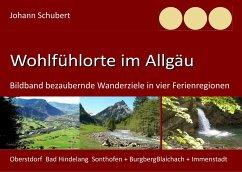 Wohlfühlorte im Allgäu - Schubert, Johann