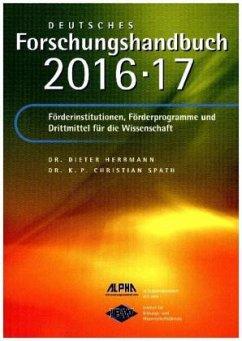 Deutsches Forschungshandbuch 2016/2017 - Herrmann , Dieter P.; Spath, K.P. Christian