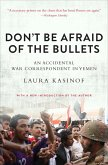 Don't Be Afraid of the Bullets (eBook, ePUB)