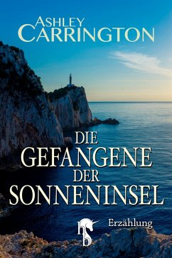 Die Gefangene der Sonneninsel (eBook, ePUB) - Carrington, Ashley