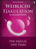 Weibliche Ejakulation - G-Punkt Massage (eBook, ePUB)