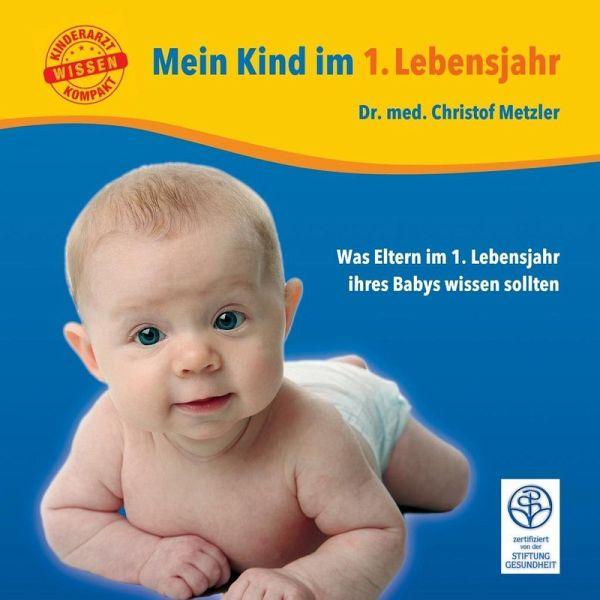 Mein Kind im 1. Lebensjahr (eBook, ePUB) - Christof Metzler