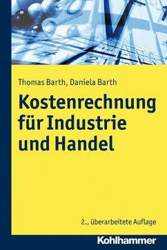 Kosten- und Erfolgsrechnung für Industrie und Handel (eBook, PDF) - Barth, Thomas; Barth, Daniela