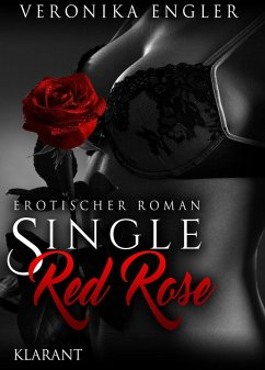 Single red Rose. Erotischer Roman (eBook, ePUB)