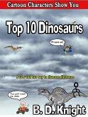 Top 10 Dinosaurs (Cartoon Characters Show You) (eBook, ePUB)