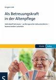 Als Betreuungskraft in der Altenpflege (eBook, ePUB)
