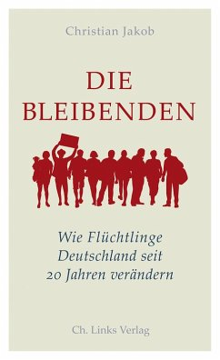 Die Bleibenden (eBook, ePUB) - Jakob, Christian