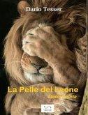 La pelle del leone - storia beòria (eBook, PDF)