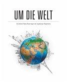 Um die Welt (eBook, ePUB)