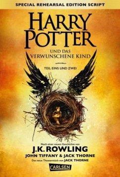 Harry Potter: Harry Potter und das verwunschene Kind. Teil eins und zwei (Special Rehearsal Edition Script) - Rowling, J. K.; Tiffany, John; Thorne, Jack