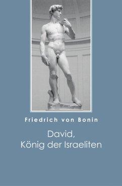 David, König der Israeliten (eBook, ePUB) - Bonin, Friedrich von