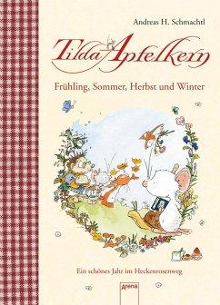 Tilda Apfelkern. Frühling, Sommer, Herbst und Winter. (eBook, ePUB) - Schmachtl, Andreas H.