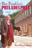 Ben Franklin's Philadelphia (eBook, ePUB)