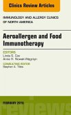 Aeroallergen and Food Immunotherapy, An Issue of Immunology and Allergy Clinics of North America, E-Book (eBook, ePUB)