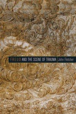 Freud and the Scene of Trauma (eBook, PDF) - Fletcher, John
