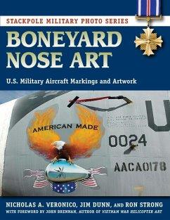 Boneyard Nose Art (eBook, ePUB) - Dunn, Jim; Strong, Ron; Veronico, Nicholas A.