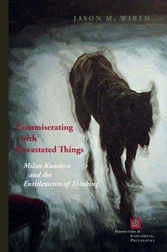Commiserating with Devastated Things (eBook, PDF) - Wirth, Jason M.