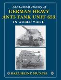 The Combat History of German Heavy Anti-Tank Unit 653 in World War II (eBook, ePUB)
