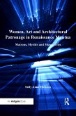 Women, Art and Architectural Patronage in Renaissance Mantua (eBook, PDF)