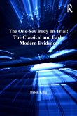 One-Sex Body on Trial: The Classical and Early Modern Evidence (eBook, ePUB)