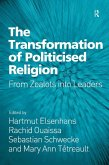 The Transformation of Politicised Religion (eBook, ePUB)