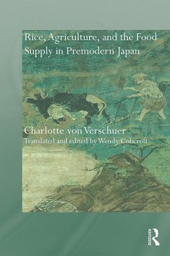Rice, Agriculture, and the Food Supply in Premodern Japan (eBook, PDF) - Cobcroft, Wendy; Verschuer, Charlotte Von