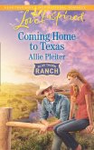 Coming Home To Texas (Mills & Boon Love Inspired) (Blue Thorn Ranch, Book 2) (eBook, ePUB)