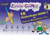 Einfacher!-Geht-Nicht: 16 Kinderlieder für Sopran-Blockflöte (barocke Griffweise), m. 1 Audio-CD