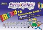 Einfacher!-Geht-Nicht: 16 Kinderlieder für das SONOR BWG Boomwhackers Glockenspiel, m. 1 Audio-CD