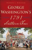 George Washington's 1791 Southern Tour (eBook, ePUB)