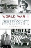 World War II and Chester County, Pennsylvania (eBook, ePUB)