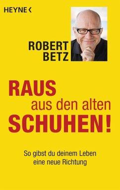 Raus aus den alten Schuhen! (eBook, ePUB) - Betz, Robert