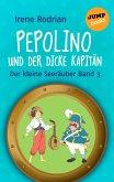 Pepolino und der dicke Kapitän / Der kleine Seeräuber Bd.3 (eBook, ePUB)