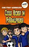 Coole Kicker im Fußballfieber / Coole Kicker Bd.7 (eBook, ePUB)