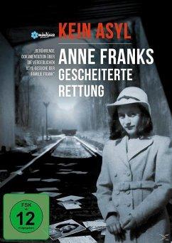 Kein Asyl - Anne Franks gescheiterte Rettung