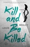 Kill and Be Killed (eBook, ePUB)