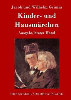 Kinder- und Hausmärchen - Grimm, Jacob;Grimm, Wilhelm