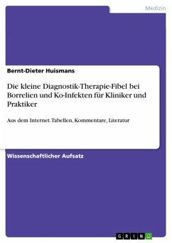 Die kleine Diagnostik-Therapie-Fibel bei Borrelien und Ko-Infekten für Kliniker und Praktiker (eBook, ePUB)