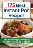 175 Best Instant Pot Recipes: For Your 7-in-1 Programmable Electric Pressure Cooker