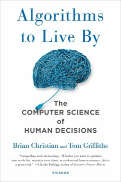 Algorithms to Live By - CHRISTIAN, BRIAN