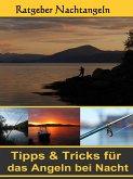 Nachtangeln - Tipps & Tricks für das Angeln (eBook, ePUB)