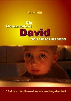 David - Die Grausamkeit des Unterlassens (eBook, ePUB)