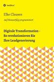 Digitale Transformation - So revolutionieren Sie Ihre Leadgenerierung (eBook, ePUB)