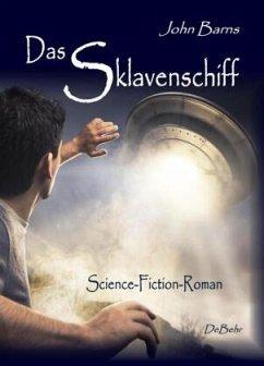 Das Sklavenschiff - Science-Fiction-Roman - Barns, John