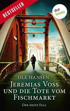 Jeremias Voss und die Tote vom Fischmarkt / Jeremias Voss Bd.1 (eBook, ePUB) - Hansen, Ole