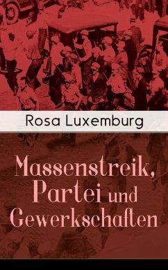 Massenstreik, Partei und Gewerkschaften (eBook, ePUB) - Luxemburg, Rosa
